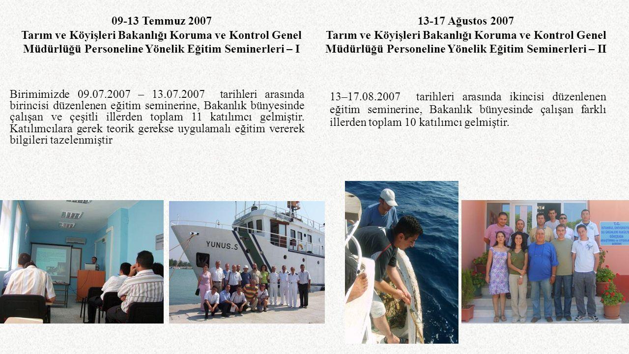 09-13 Temmuz 2007 Tarım ve Köyişleri Bakanlığı Koruma ve Kontrol Genel Müdürlüğü Personeline Yönelik Eğitim Seminerleri – I.