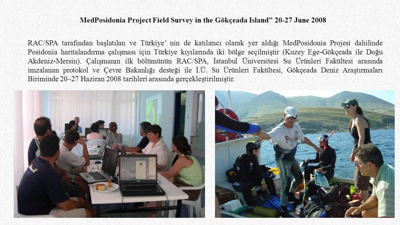MedPosidonia Project Field Survey in the Gökçeada Island 20-27 June 2008
