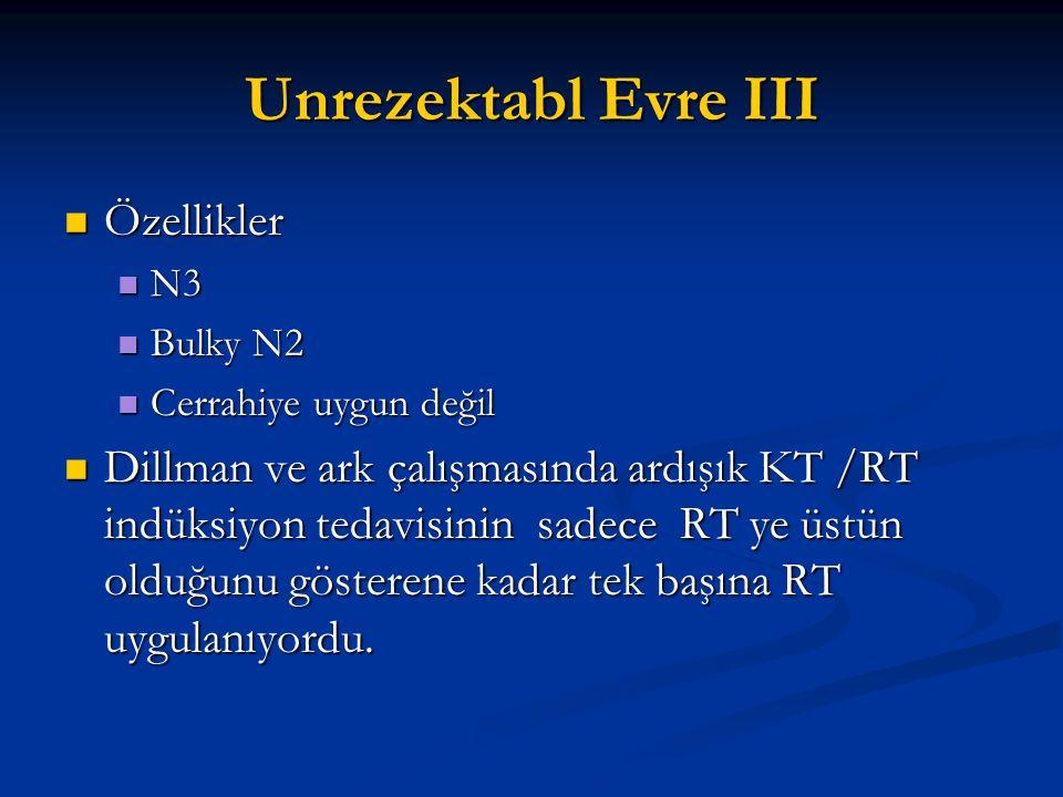 Unrezektabl Evre III Özellikler