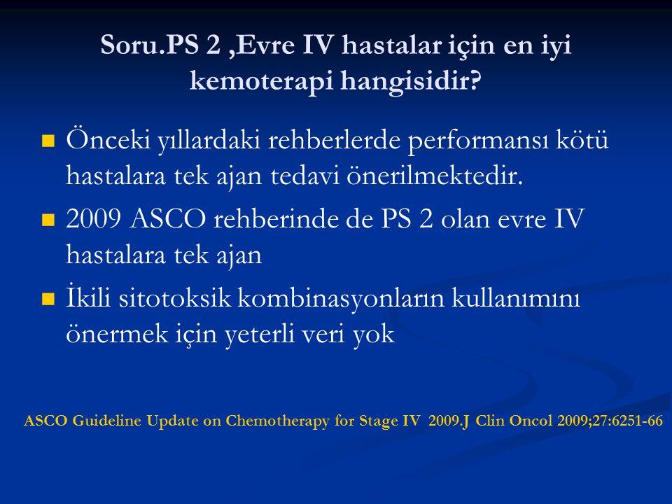 Soru.PS 2 ,Evre IV hastalar için en iyi kemoterapi hangisidir