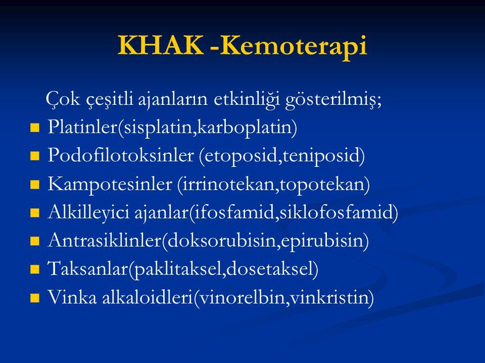 KHAK -Kemoterapi Çok çeşitli ajanların etkinliği gösterilmiş;