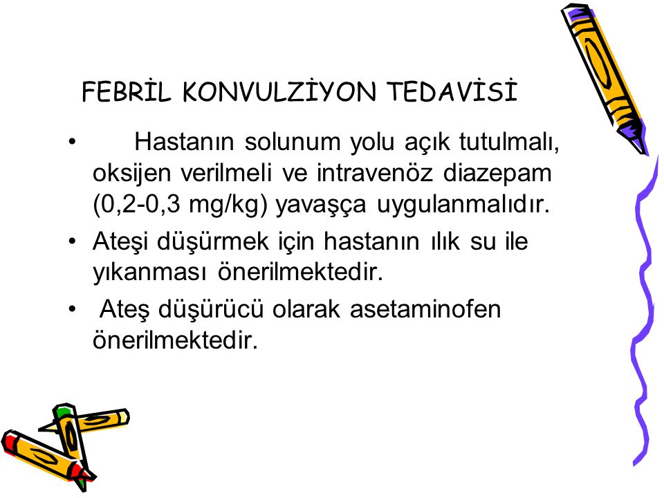 FEBRİL KONVULZİYON TEDAVİSİ