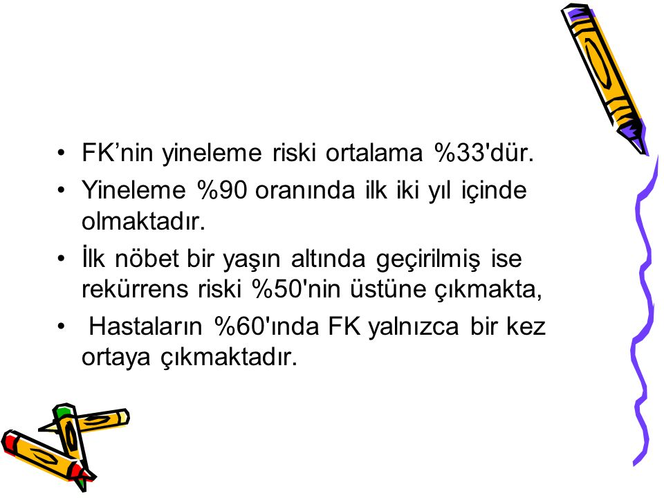 FK'nin yineleme riski ortalama %33 dür.