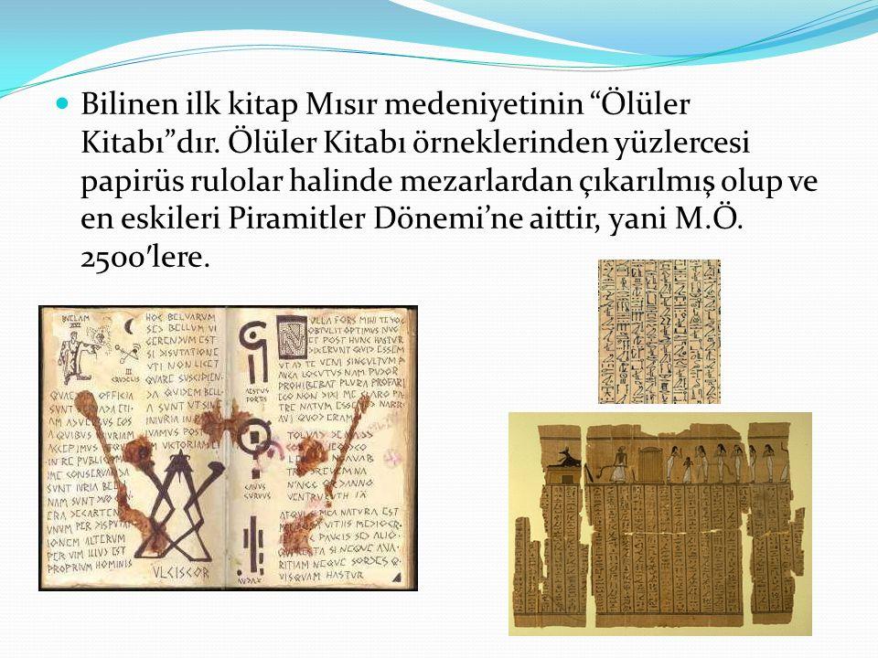 Bilinen ilk kitap Mısır medeniyetinin Ölüler Kitabı dır