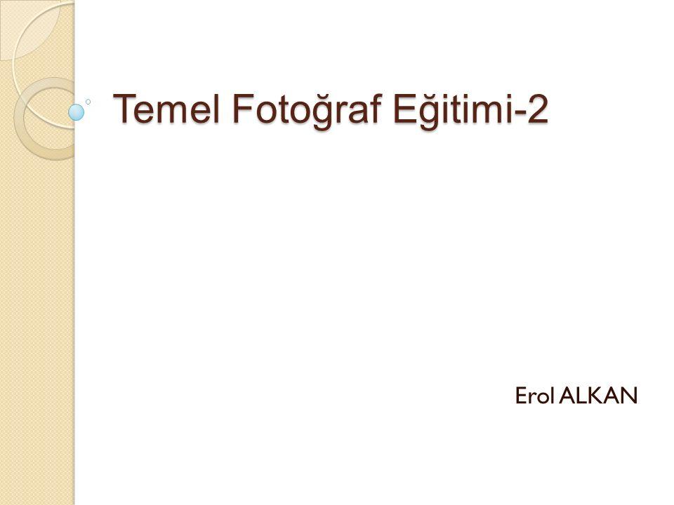 Temel Fotoğraf Eğitimi-2