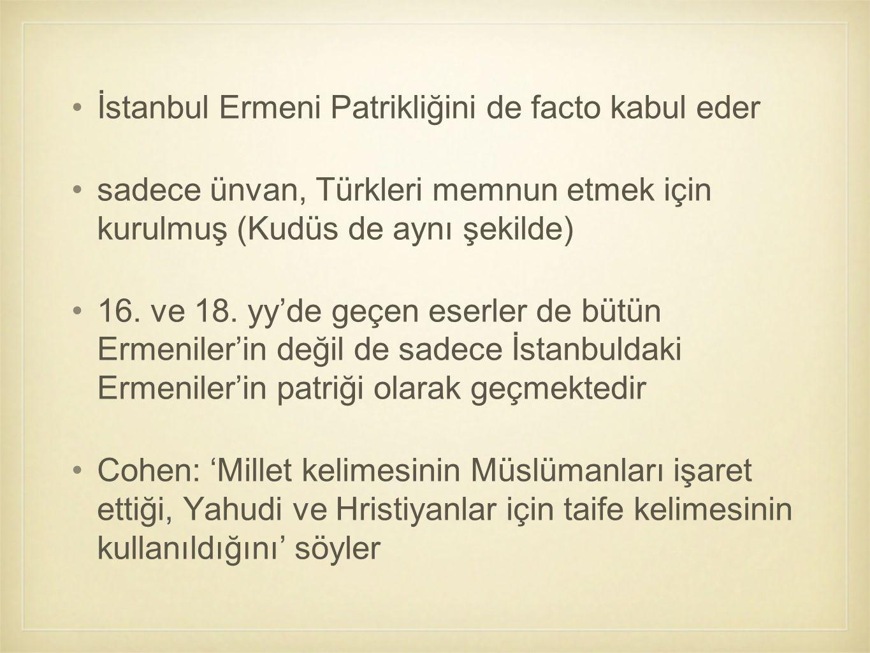 İstanbul Ermeni Patrikliğini de facto kabul eder