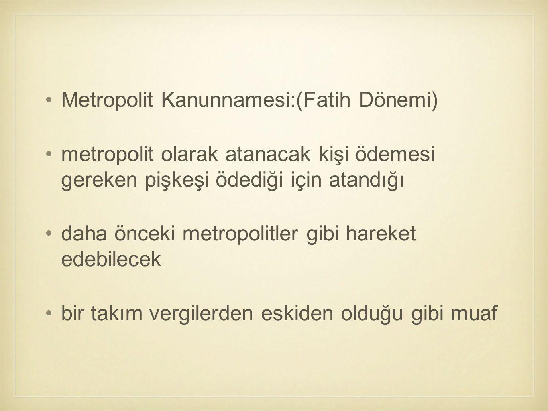 Metropolit Kanunnamesi:(Fatih Dönemi)