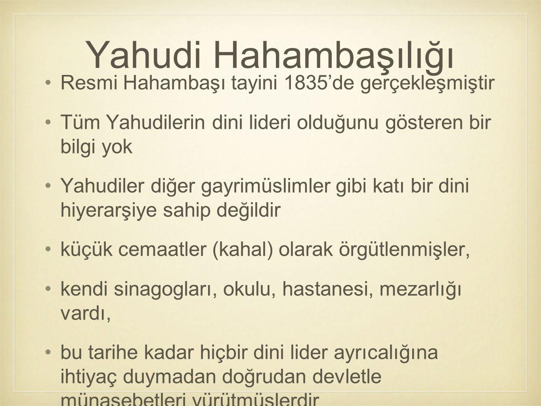 Yahudi Hahambaşılığı Resmi Hahambaşı tayini 1835'de gerçekleşmiştir