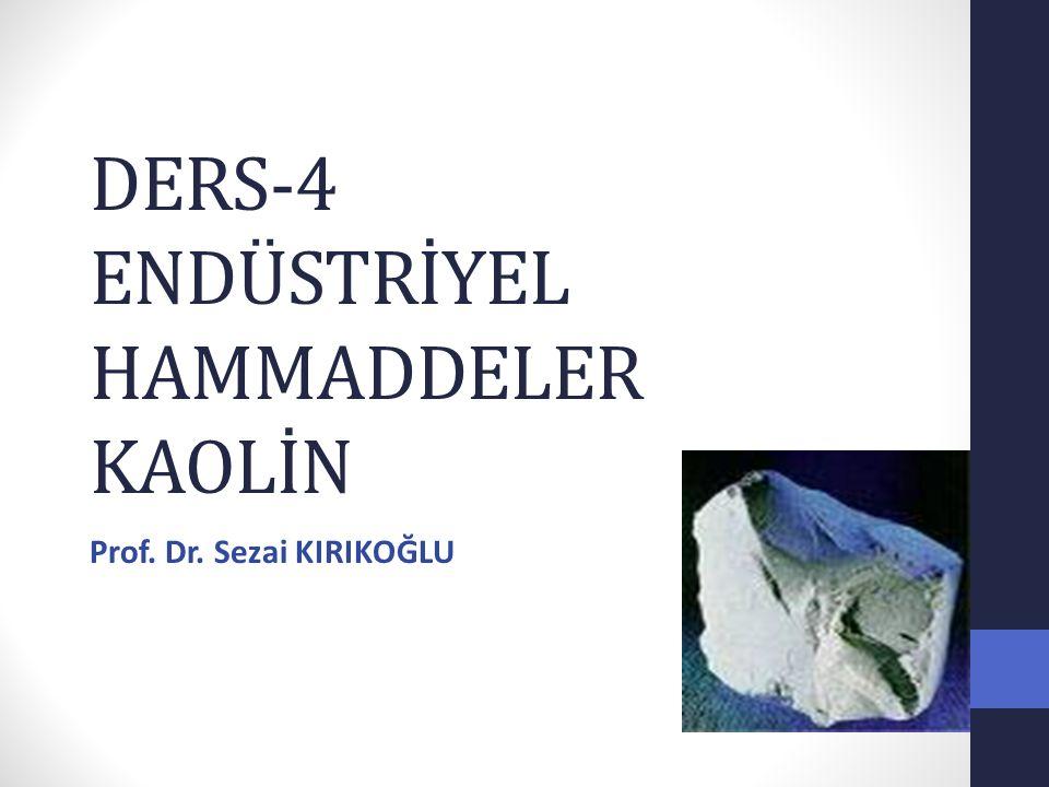DERS-4 ENDÜSTRİYEL HAMMADDELER KAOLİN