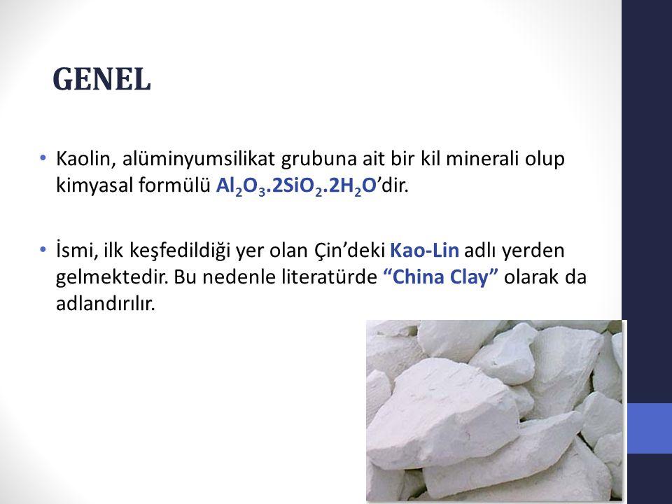 GENEL Kaolin, alüminyumsilikat grubuna ait bir kil minerali olup kimyasal formülü Al2O3.2SiO2.2H2O'dir.