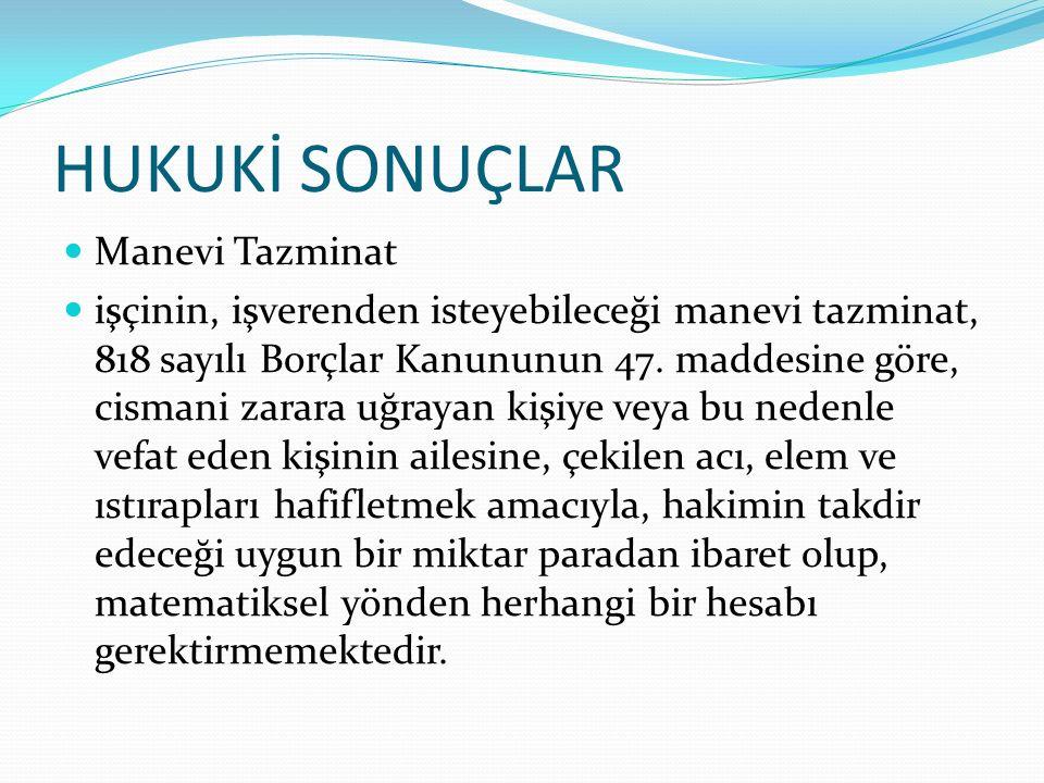 HUKUKİ SONUÇLAR Manevi Tazminat