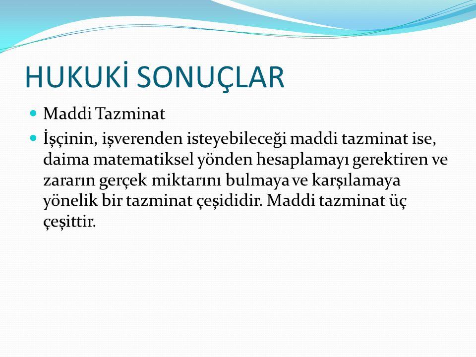 HUKUKİ SONUÇLAR Maddi Tazminat