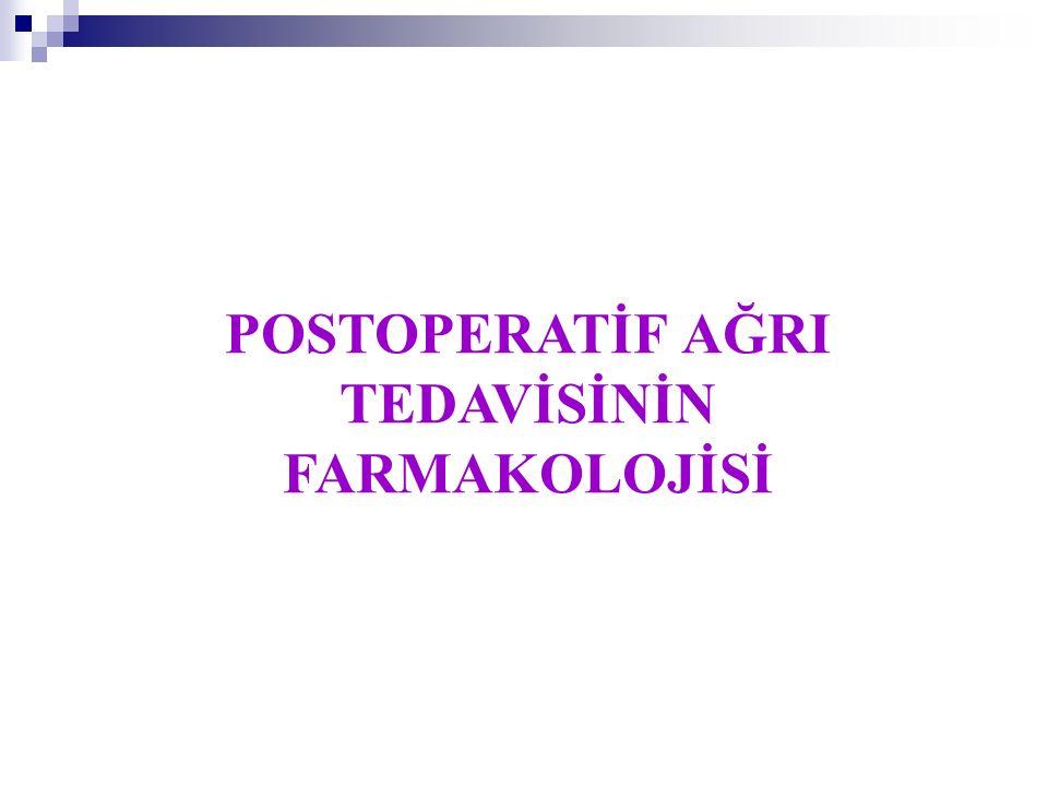 POSTOPERATİF AĞRI TEDAVİSİNİN FARMAKOLOJİSİ