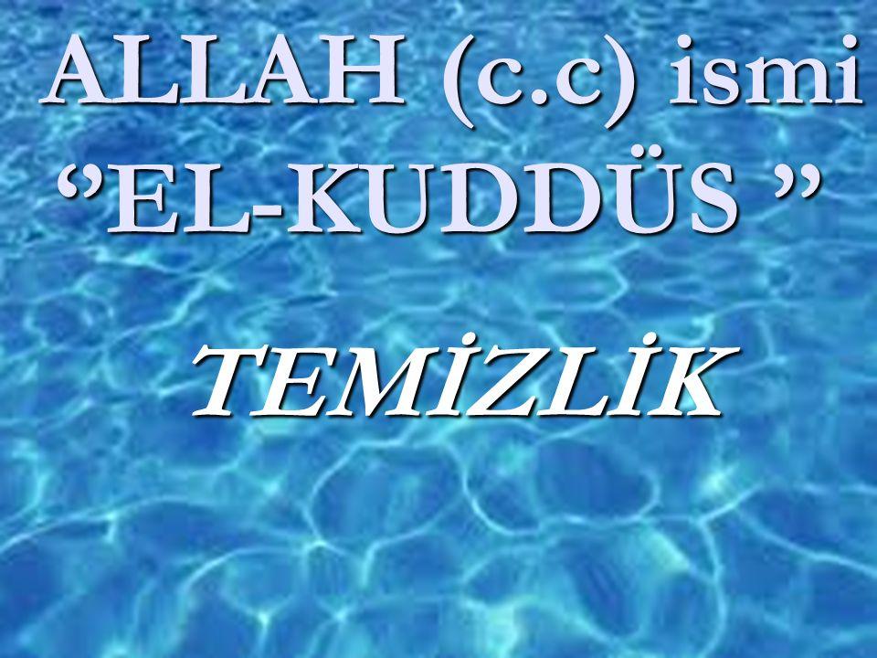 ALLAH (c.c) ismi ''EL-KUDDÜS ''