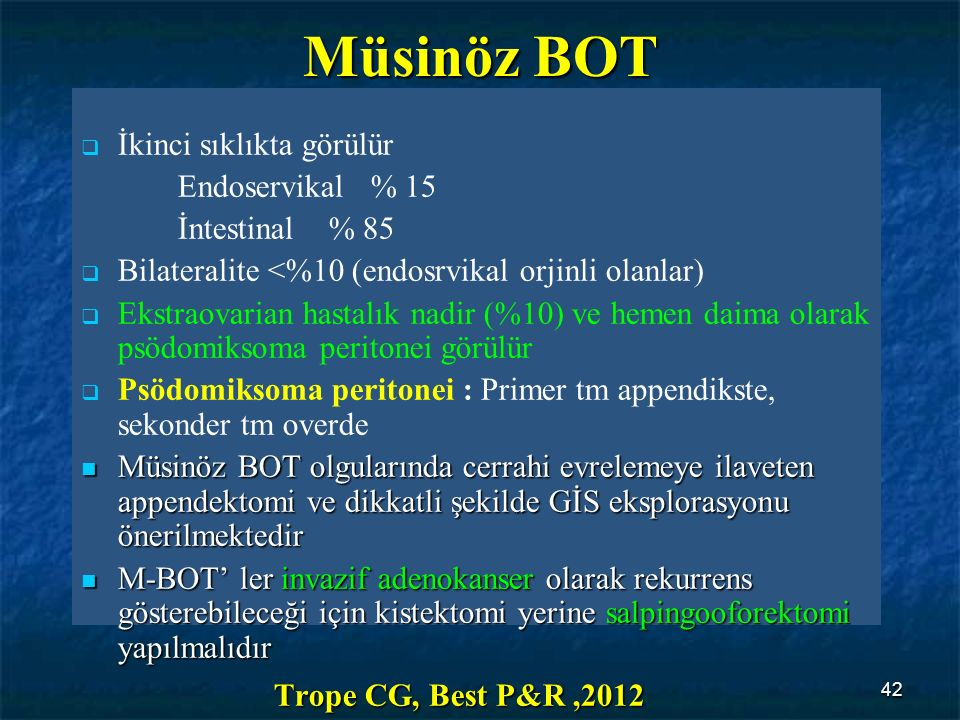 Müsinöz BOT Trope CG, Best P&R ,2012 İkinci sıklıkta görülür