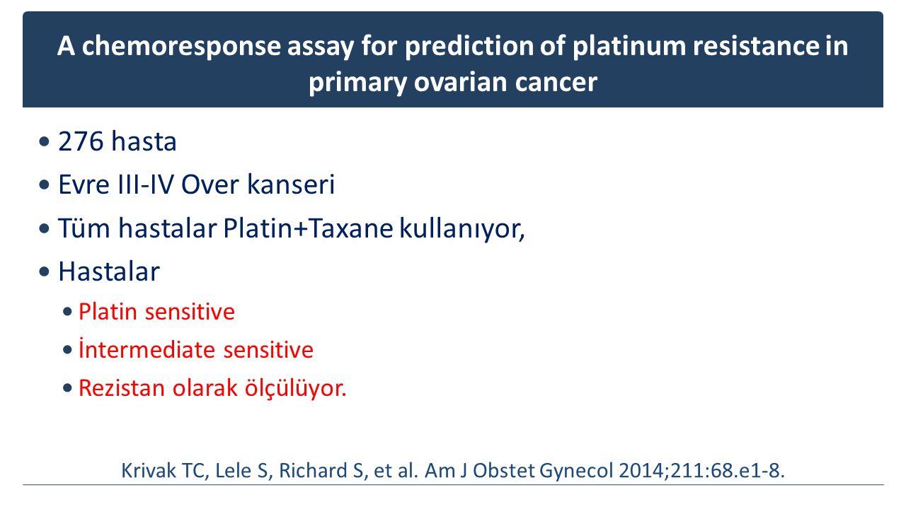 Evre III-IV Over kanseri Tüm hastalar Platin+Taxane kullanıyor,