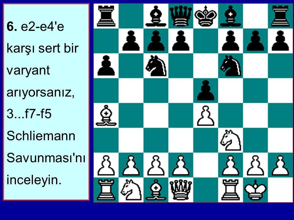 6. e2-e4 e karşı sert bir varyant arıyorsanız, 3
