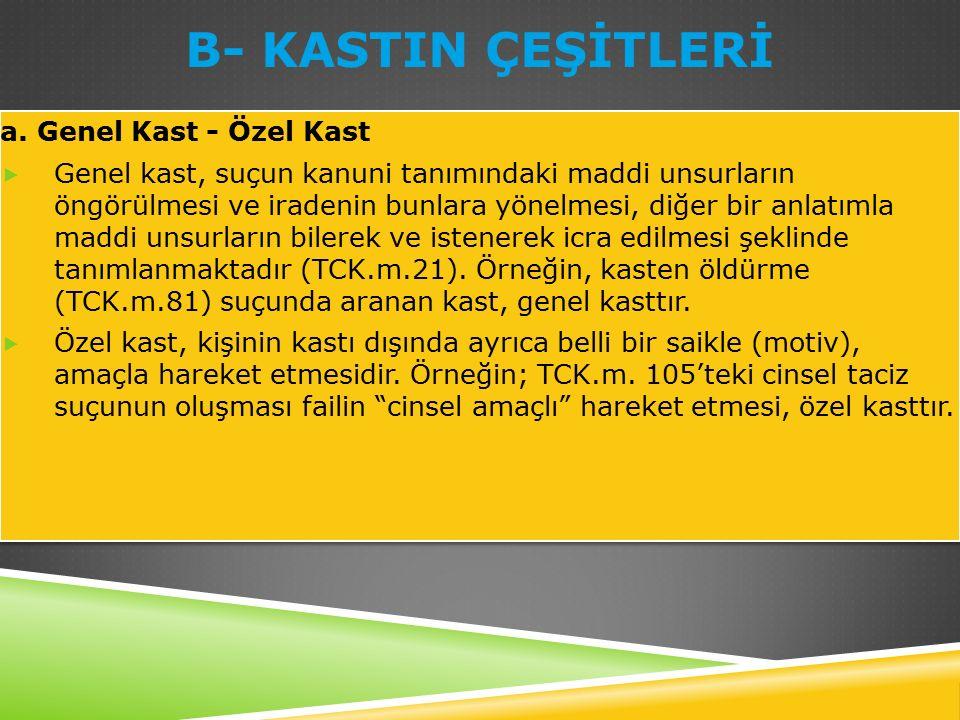 B- KASTIN ÇEŞİTLERİ a. Genel Kast - Özel Kast