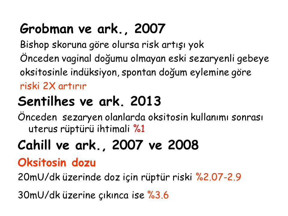 Grobman ve ark., 2007 Sentilhes ve ark. 2013