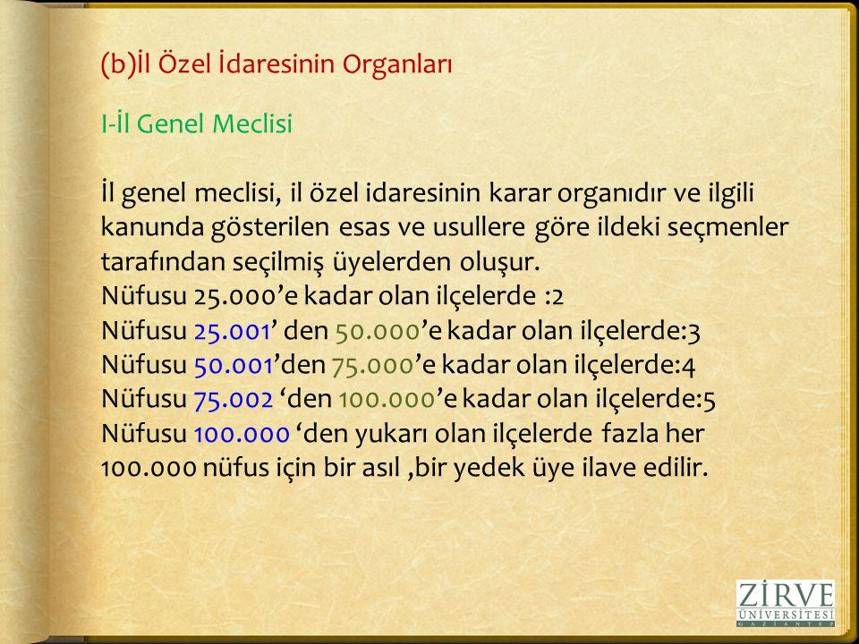 (b)İl Özel İdaresinin Organları I-İl Genel Meclisi