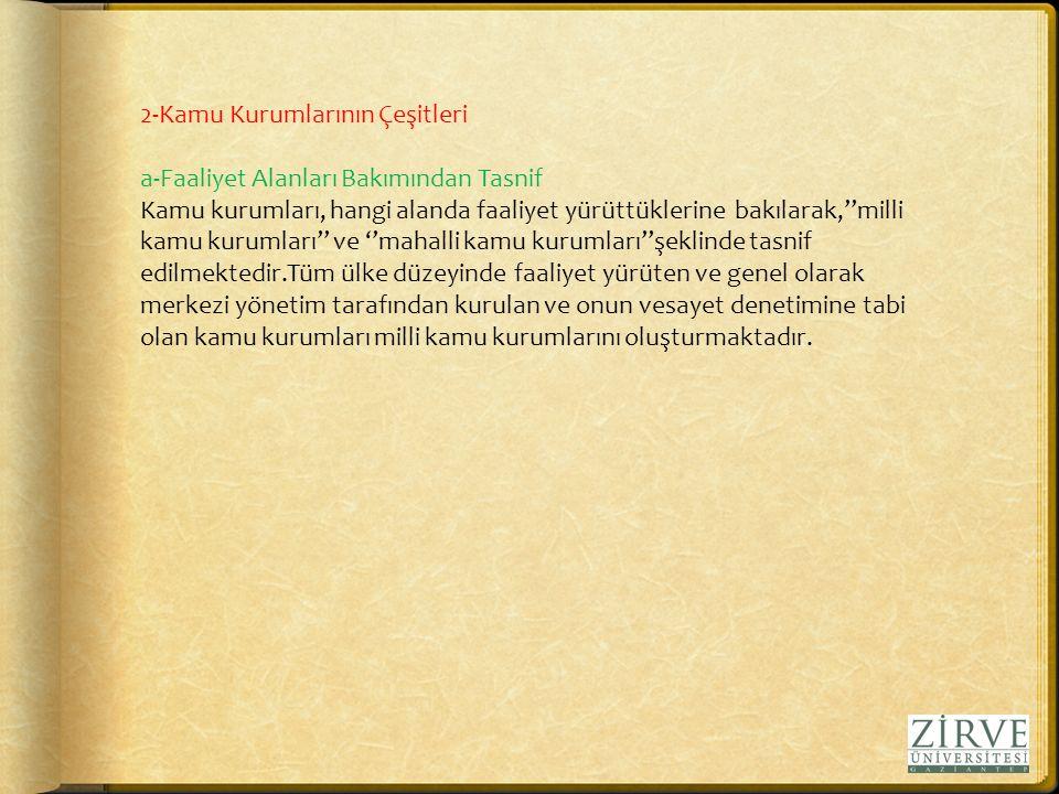 2-Kamu Kurumlarının Çeşitleri. a-Faaliyet Alanları Bakımından Tasnif.
