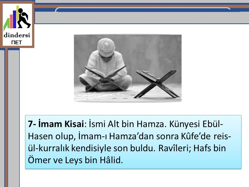 7- İmam Kisai: İsmi Alt bin Hamza