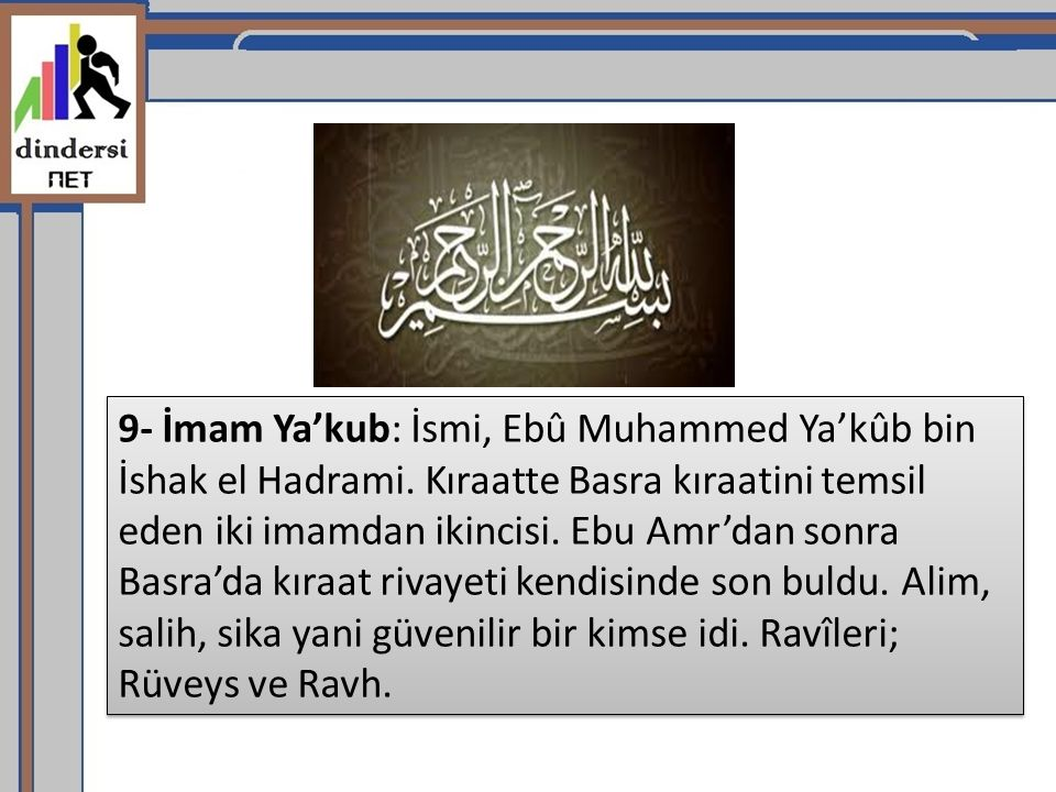 9- İmam Ya'kub: İsmi, Ebû Muhammed Ya'kûb bin İshak el Hadrami
