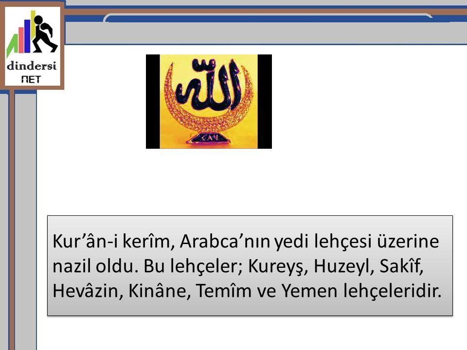 Kur'ân-i kerîm, Arabca'nın yedi lehçesi üzerine nazil oldu
