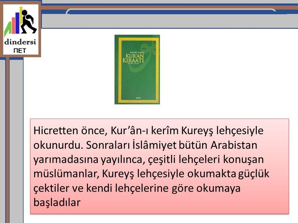 Hicretten önce, Kur'ân-ı kerîm Kureyş lehçesiyle okunurdu