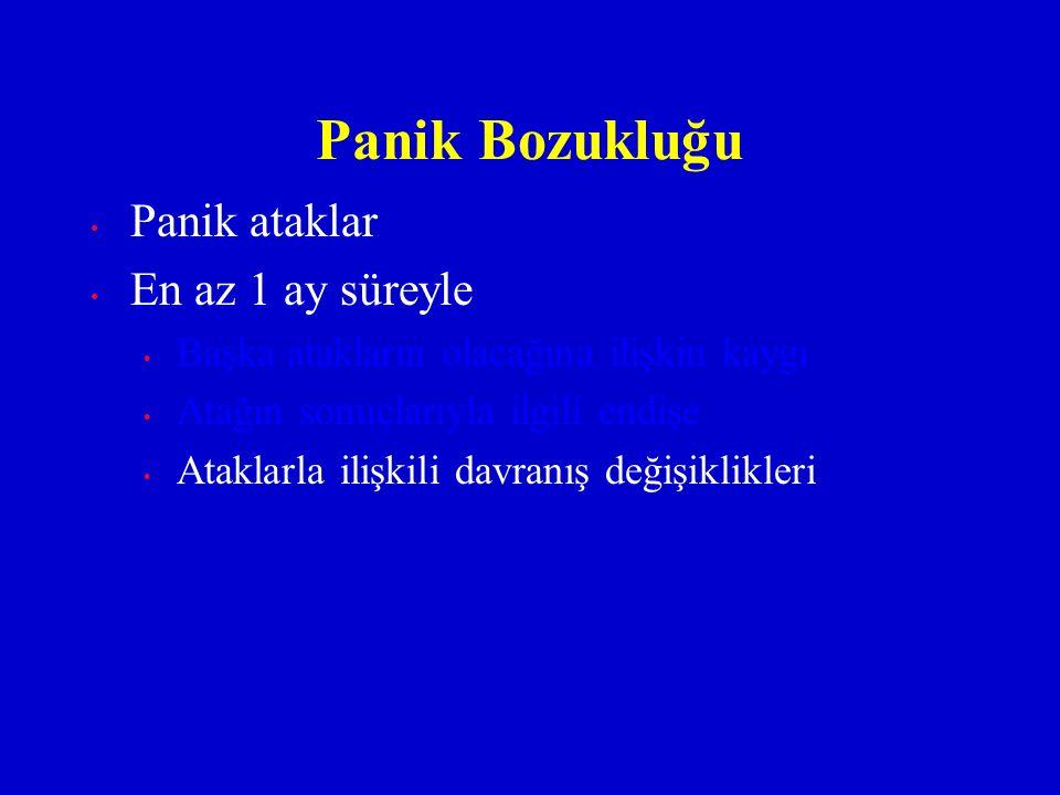 Panik Bozukluğu Panik ataklar En az 1 ay süreyle