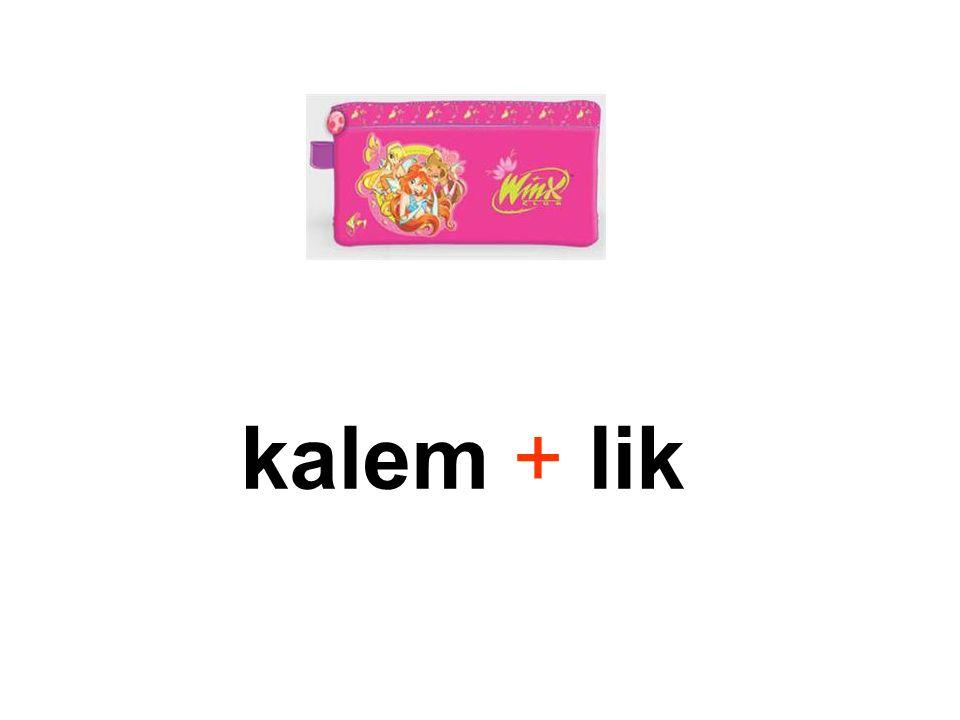 kalem + lik lik