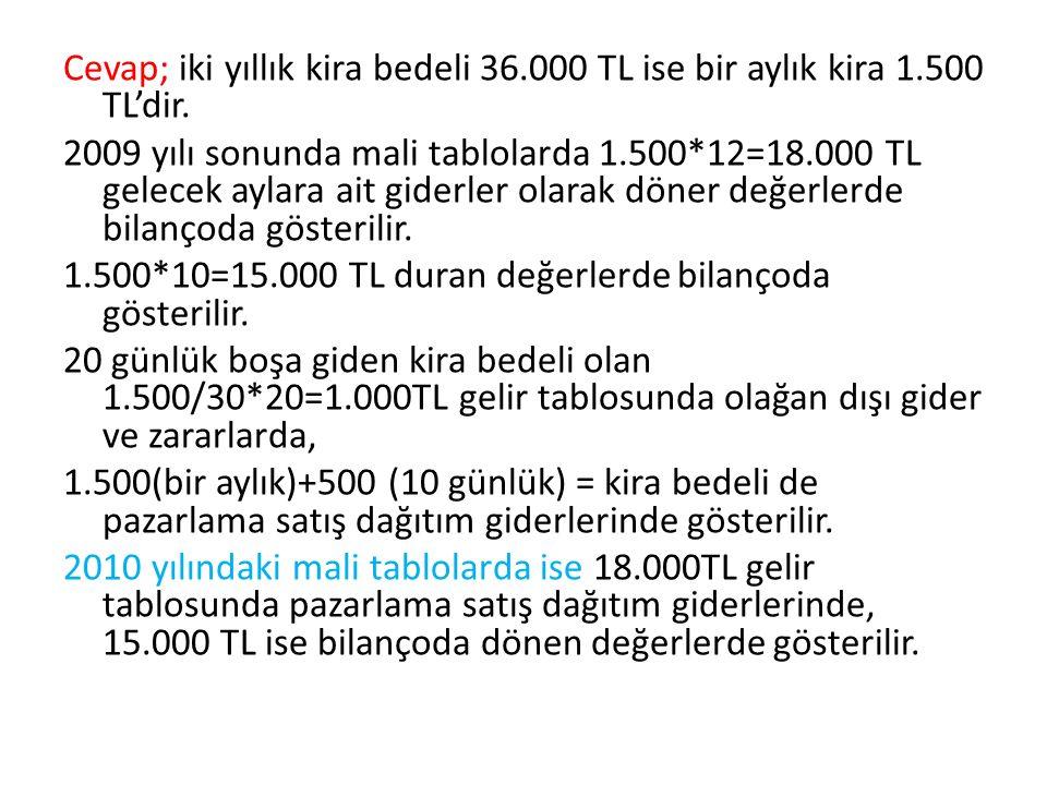 Cevap; iki yıllık kira bedeli 36. 000 TL ise bir aylık kira 1