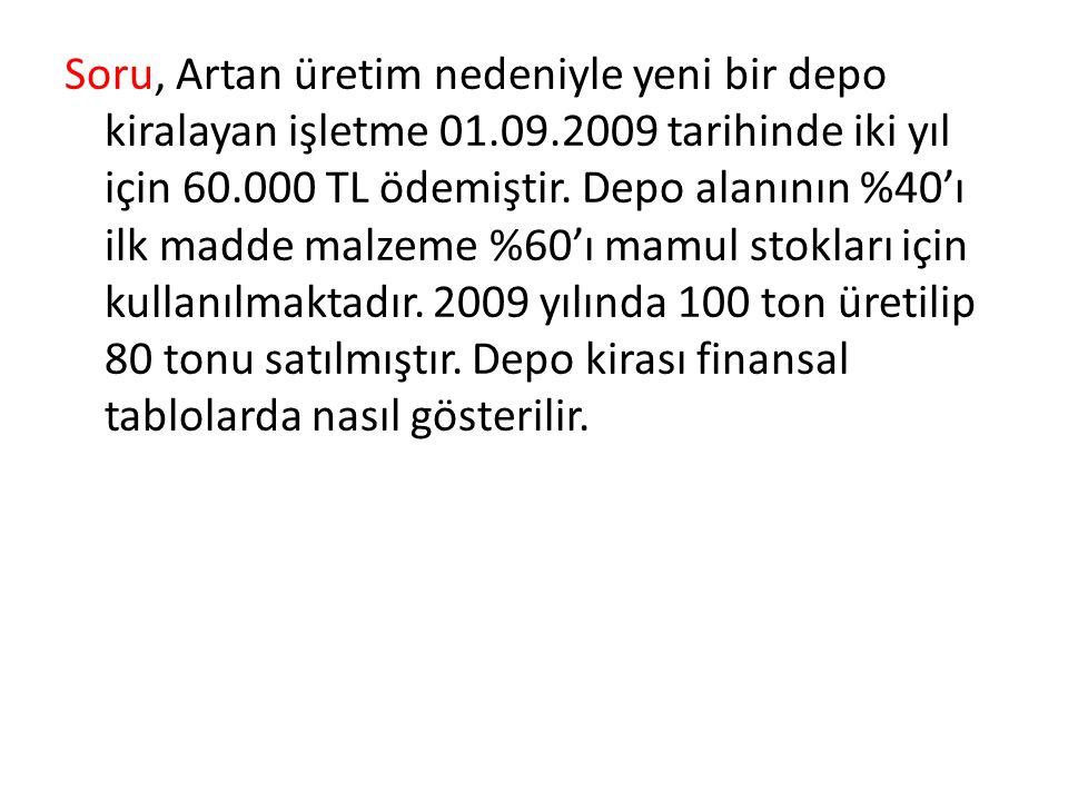 Soru, Artan üretim nedeniyle yeni bir depo kiralayan işletme 01. 09