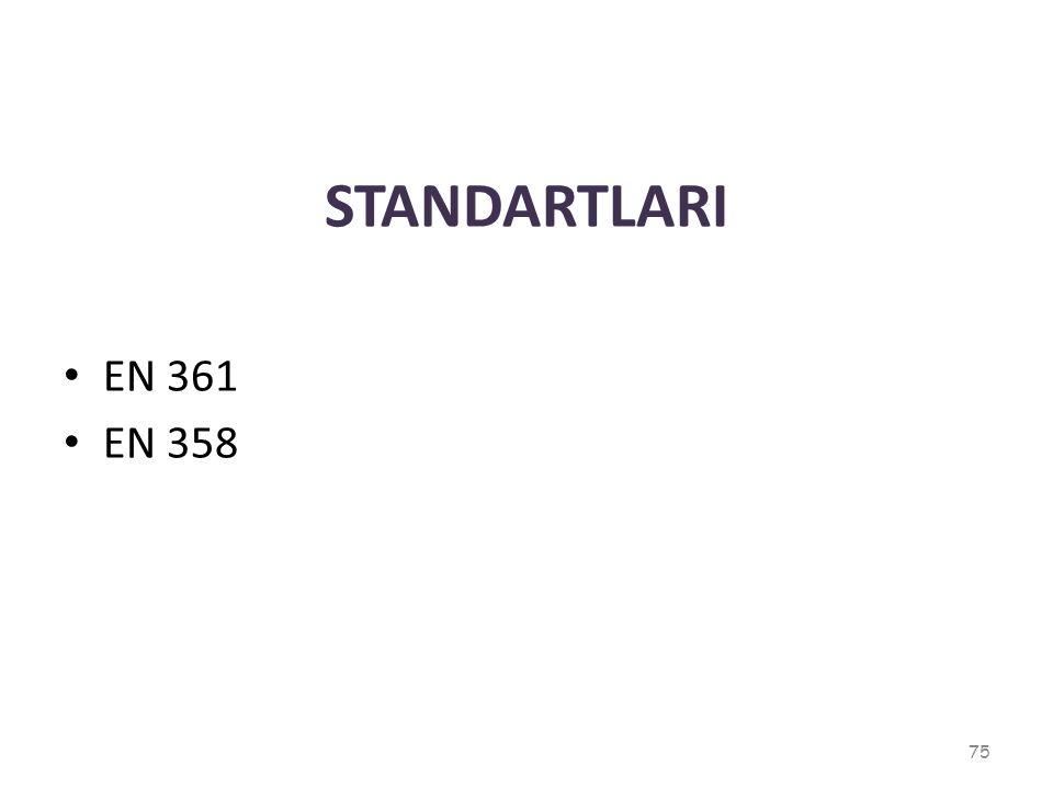 STANDARTLARI EN 361 EN 358
