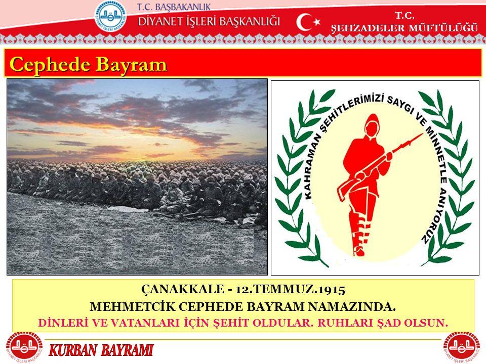 Cephede Bayram ÇANAKKALE - 12.TEMMUZ.1915