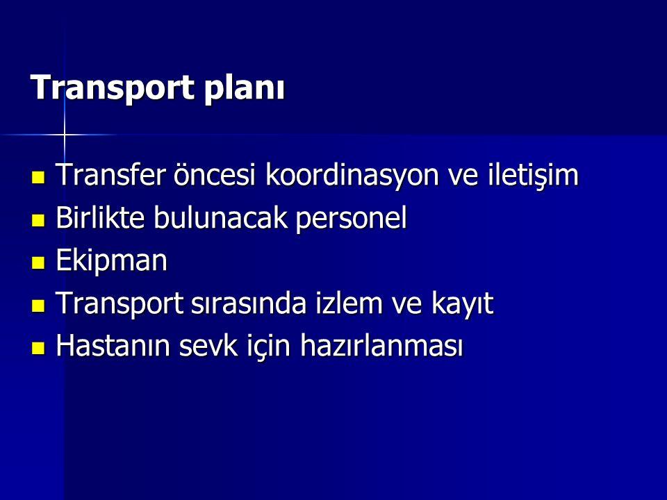 Transport planı Transfer öncesi koordinasyon ve iletişim