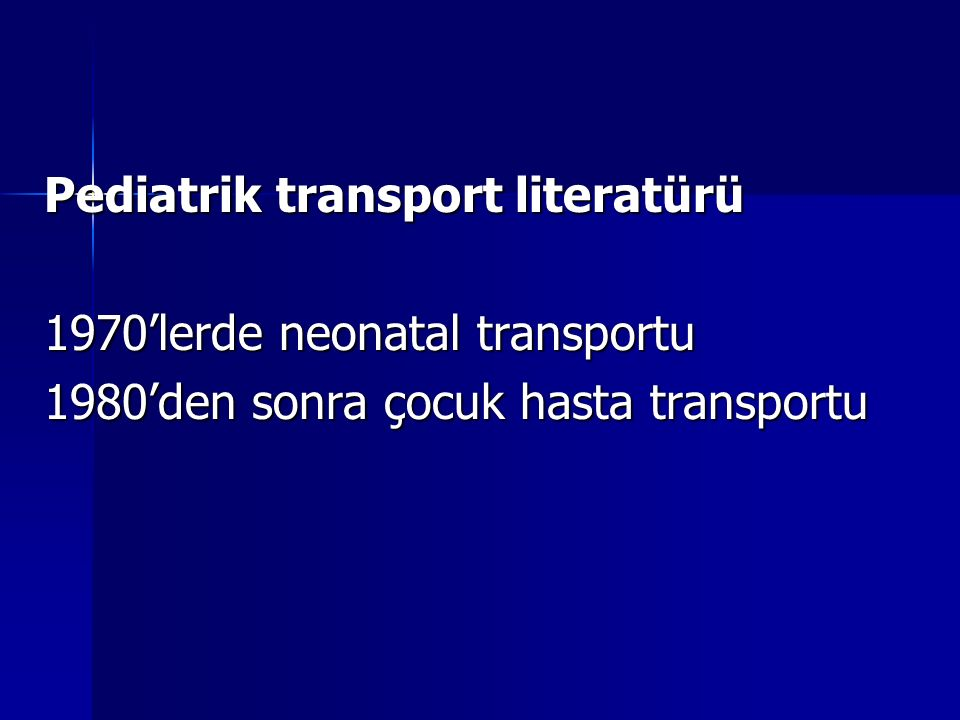Pediatrik transport literatürü