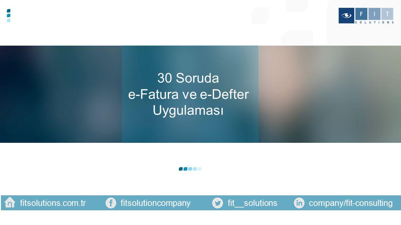 30 Soruda e-Fatura ve e-Defter Uygulaması fitsolutions.com.tr
