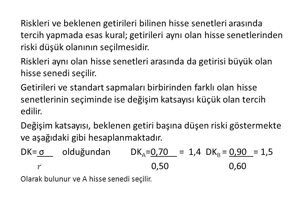 DK= σ olduğundan DKA=0,70 = 1,4 DKB = 0,90 = 1,5