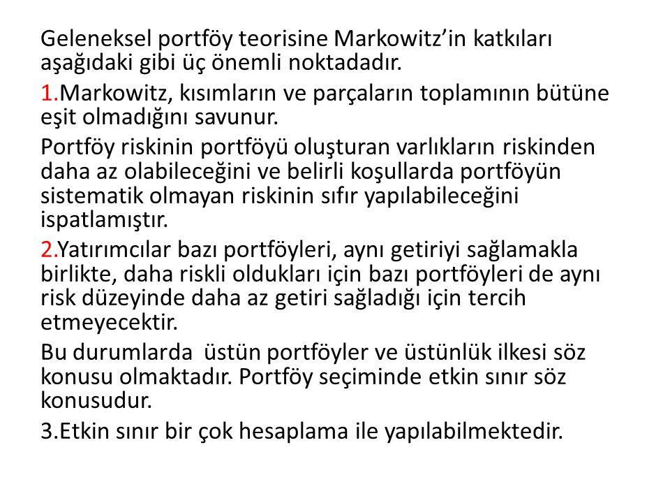 Geleneksel portföy teorisine Markowitz'in katkıları aşağıdaki gibi üç önemli noktadadır.