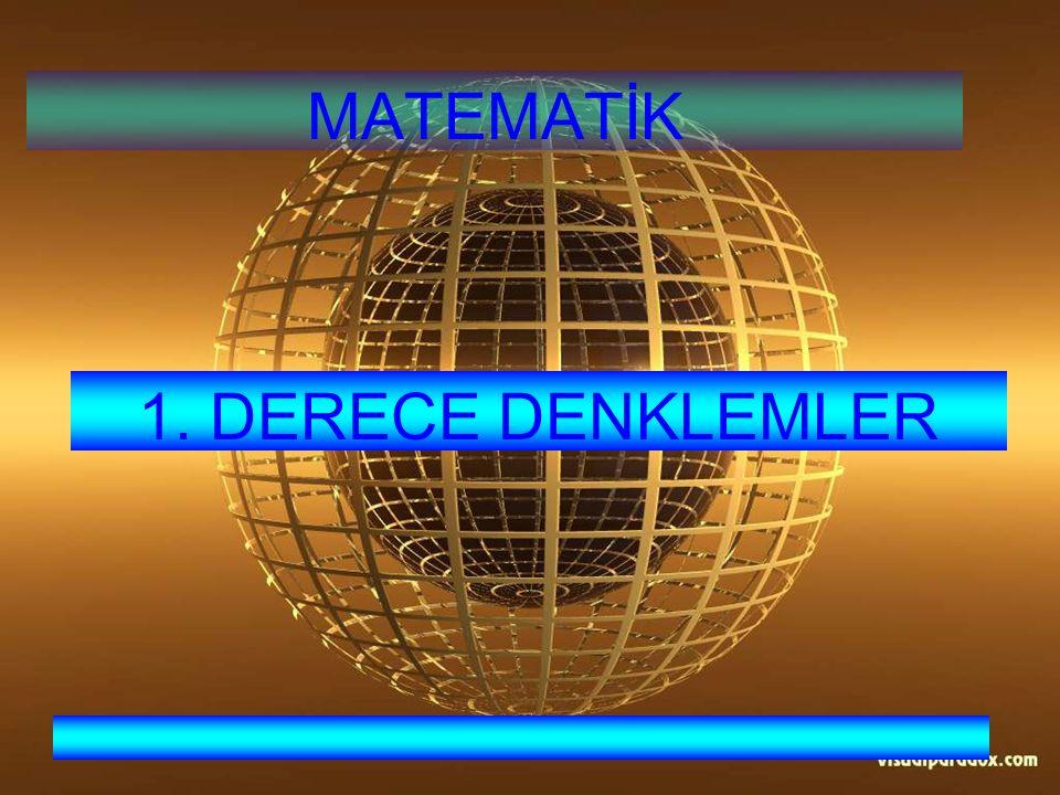 MATEMATİK 1. DERECE DENKLEMLER