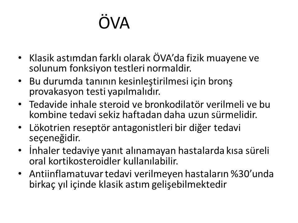 ÖVA Klasik astımdan farklı olarak ÖVA'da fizik muayene ve solunum fonksiyon testleri normaldir.