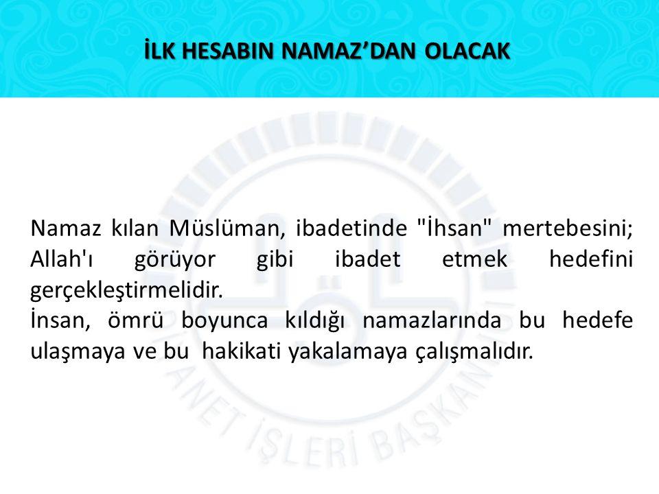 İLK HESABIN NAMAZ'DAN OLACAK