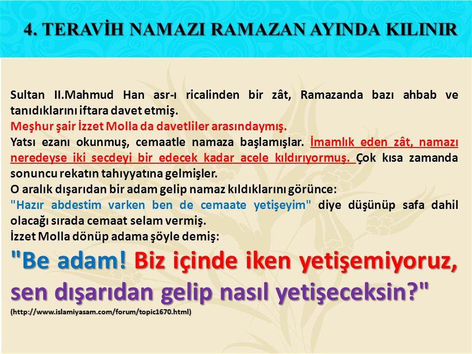4. TERAVİH NAMAZI RAMAZAN AYINDA KILINIR