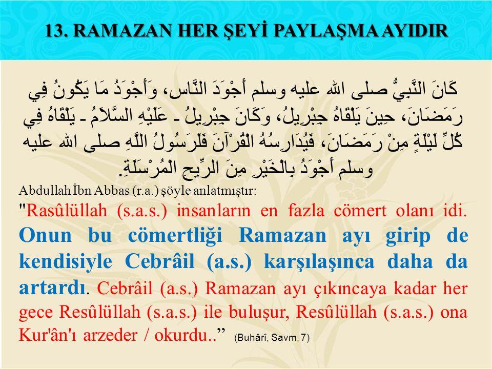 13. RAMAZAN HER ŞEYİ PAYLAŞMA AYIDIR