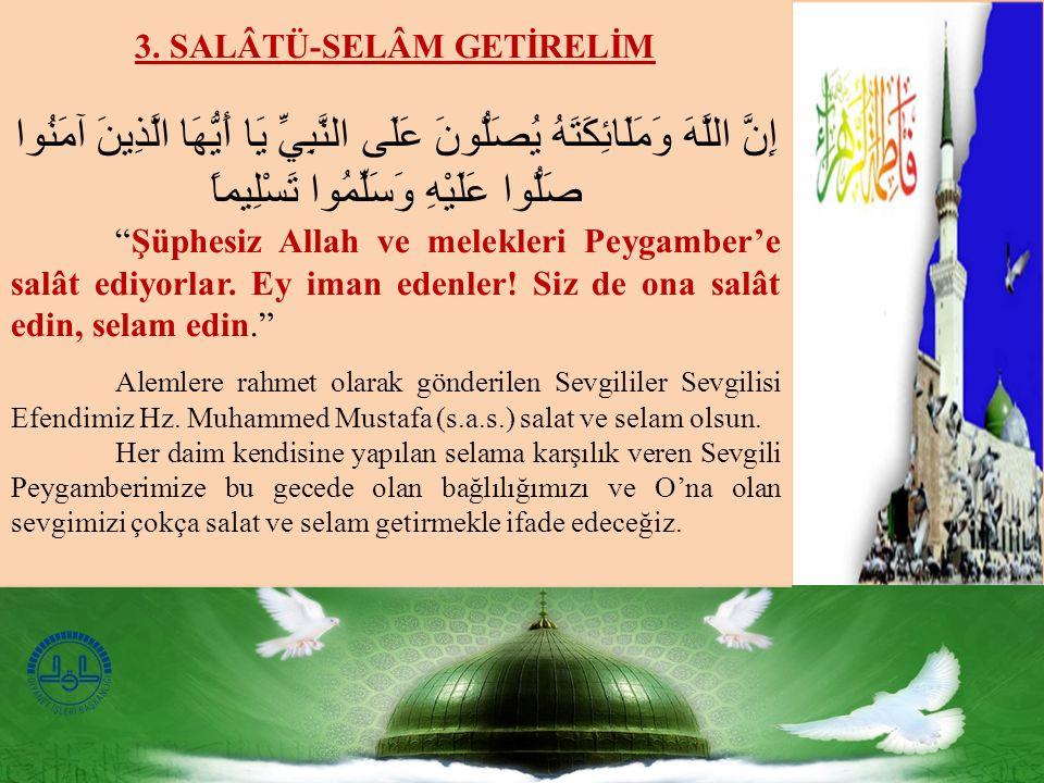 3. SALÂTÜ-SELÂM GETİRELİM