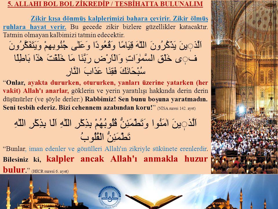 5. ALLAHI BOL BOL ZİKREDİP / TESBİHATTA BULUNALIM
