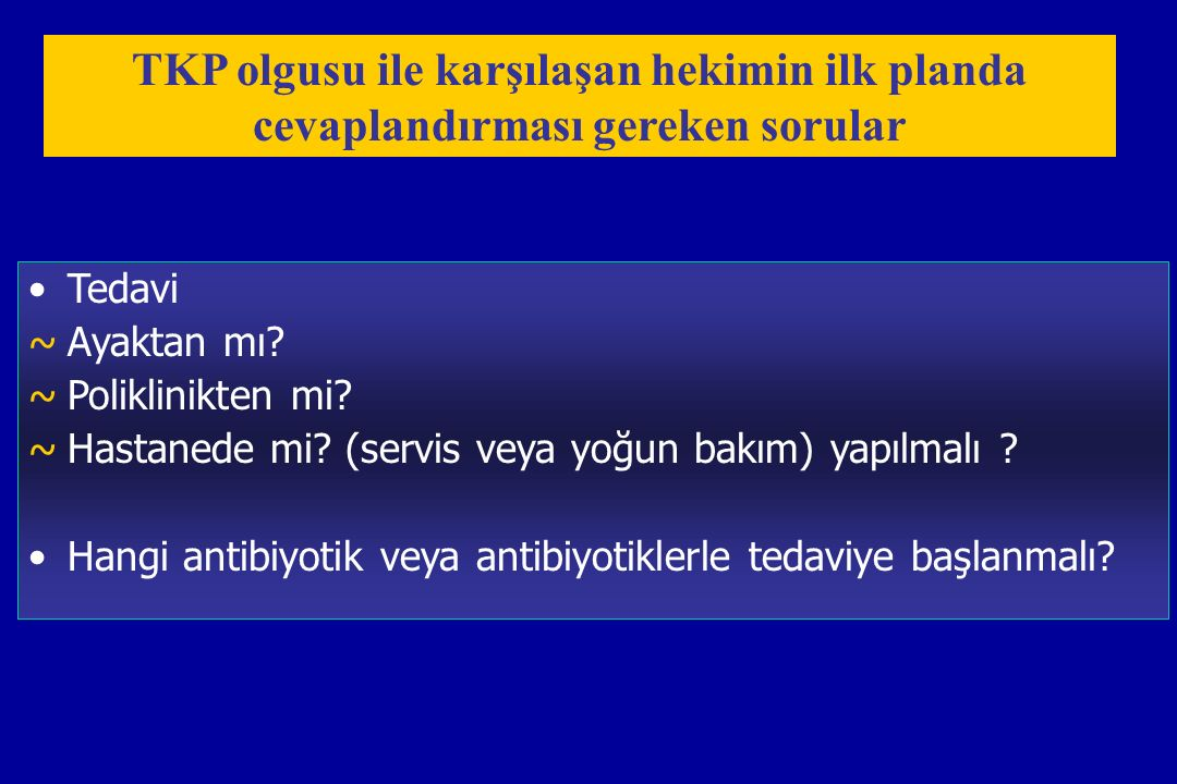 TKP olgusu ile karşılaşan hekimin ilk planda cevaplandırması gereken sorular