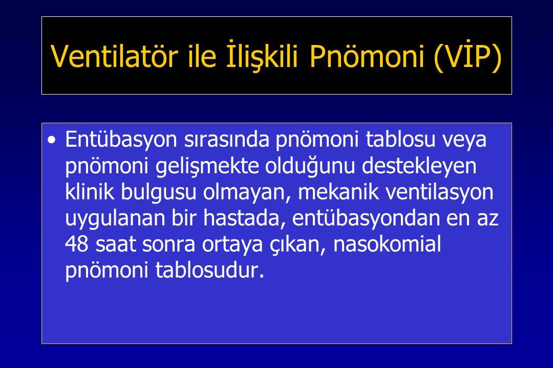 Ventilatör ile İlişkili Pnömoni (VİP)