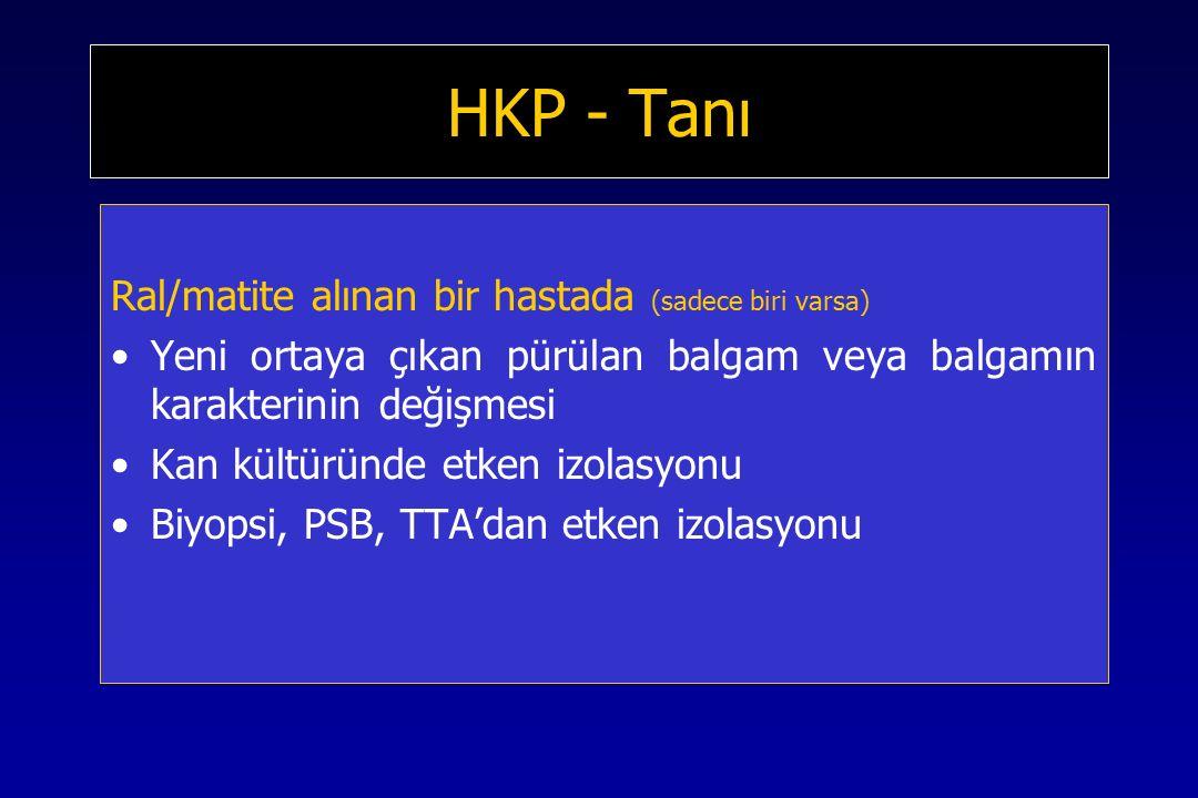 HKP - Tanı Ral/matite alınan bir hastada (sadece biri varsa)